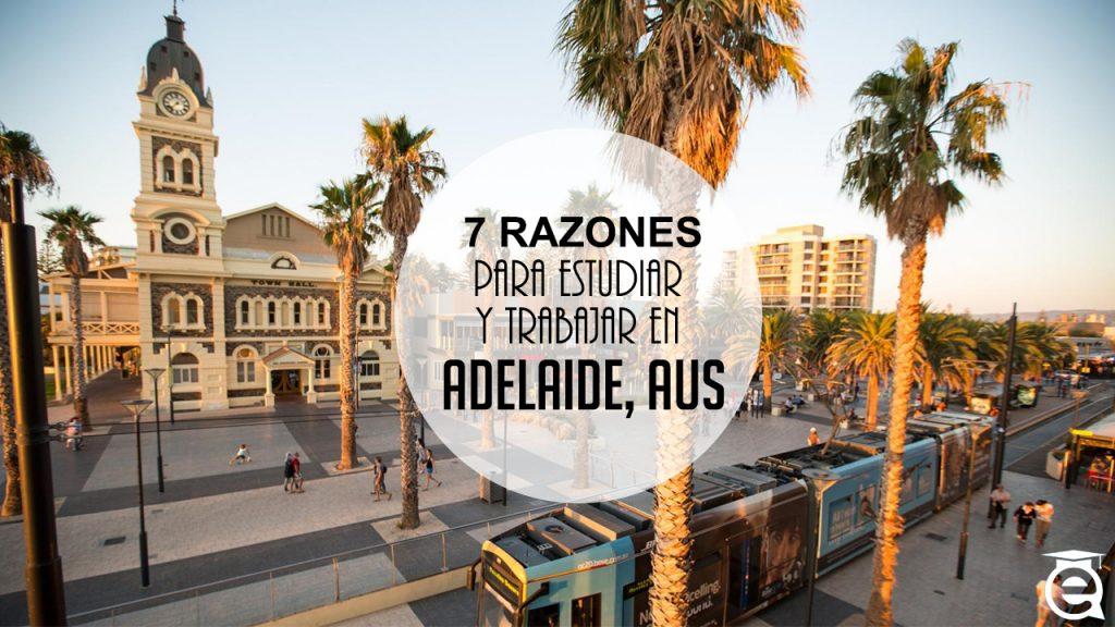 7 RAZONES PARA ESTUDIAR Y TRABAJAR EN ADELAIDE, AUSTRALIA