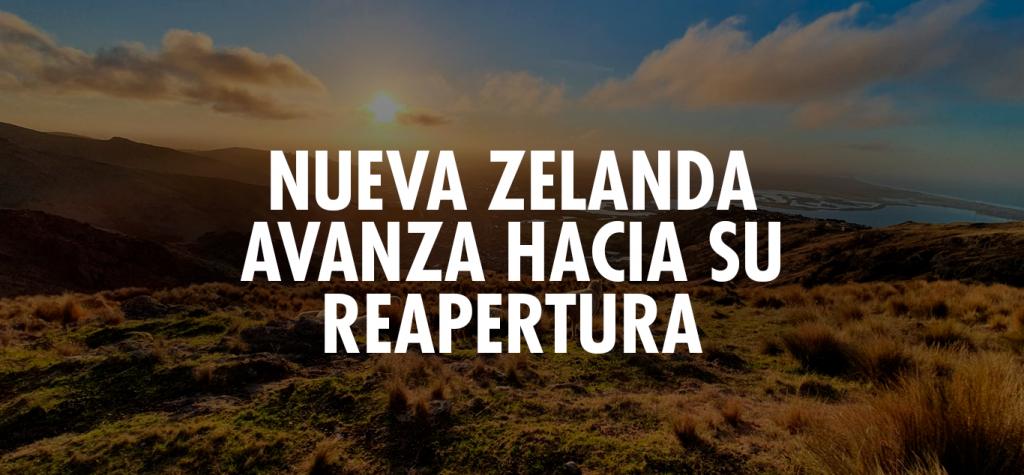 NUEVA ZELANDA SE DECLARA LIBRE DE CORONAVIRUS Y AVANZA HACIA SU REAPERTURA