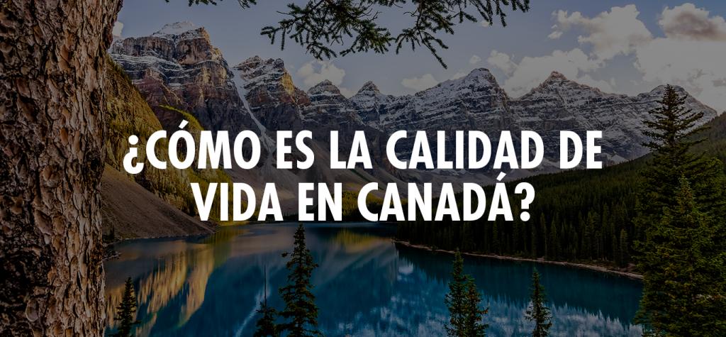 CALIDAD DE VIDA EN CANADÁ