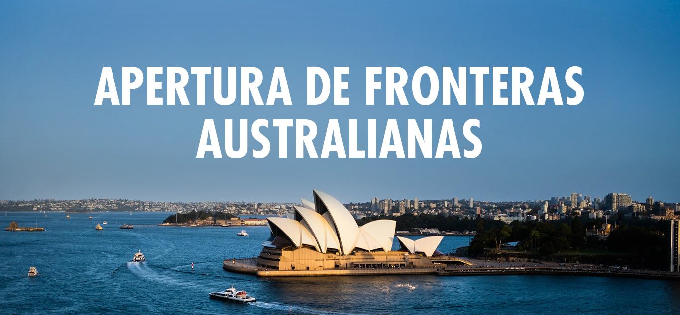 Apertura de fronteras australianas - Conoce las últimas ...