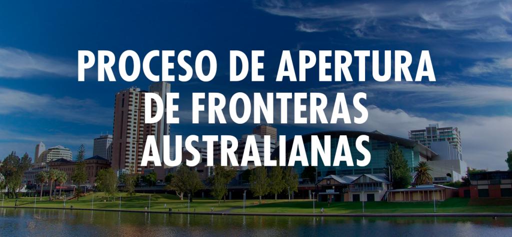 PROCESO DE APERTURA DE FRONTERAS AUSTRALIANAS
